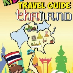 Kids' Travel Guides – Thailand: No matter where you visit in Thailand – kids enjoy fascinating facts, fun activities, useful tips, quizzes and Leonardo! (Volume 30)