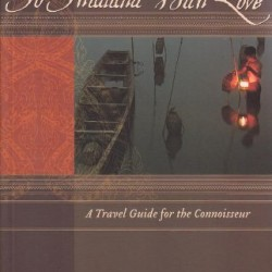 To Thailand With Love: A Travel Guide for the Connoisseur (To Asia with Love)